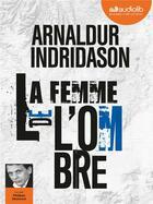 Couverture du livre « La femme de l'ombre - trilogie des ombres, tome 2 » de Arnaldur Indridason aux éditions Audiolib
