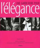 Couverture du livre « Une Garde-Robe Pour L'Elegance » de Yvonne Baby et Joseph Carle et Alexis Limousin et Hippolyte Romain aux éditions Minerva