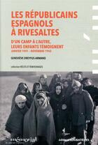 Couverture du livre « Les Républicains espagnols à Rivesaltes ; d'un camp à l'autre, leurs enfants témoignent » de Genevieve Dreyfus-Armand aux éditions Loubatieres