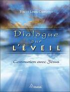 Couverture du livre « Dialogue sur l'éveil ; communion avec Jésus » de Tom Carpenter et Linda Carpenter aux éditions Ariane