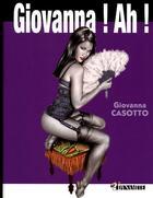 Couverture du livre « Giovanna ! ah ! » de Giovanna Casotto aux éditions Dynamite