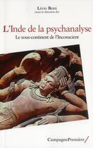 Couverture du livre « L'Inde de la psychanalyse ; le sous-continent de l'inconscient » de Livio Boni aux éditions Campagne Premiere