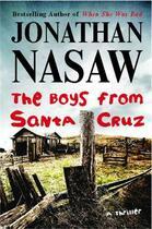 Couverture du livre « The Boys from Santa Cruz » de Jonathan Nasaw aux éditions Atria Books