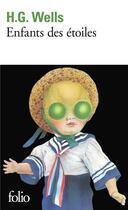 Couverture du livre « Enfants des étoiles » de Herbert George Wells aux éditions Gallimard