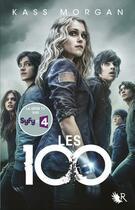 Couverture du livre « Les 100 T.1 » de Kass Morgan aux éditions R-jeunes Adultes