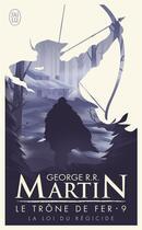 Couverture du livre « Le trône de fer T.9 ; la loi du régicide » de George R. R. Martin aux éditions J'ai Lu