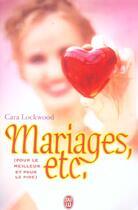 Couverture du livre « Mariages, etc... » de Cara Lockwood aux éditions J'ai Lu