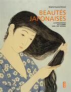 Couverture du livre « Beautés japonaises ; la représentation de la femme dans l'art japonais » de Brigitte Koyama-Richard aux éditions Scala