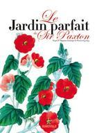 Couverture du livre « Le jardin parfait de Sir Paxton » de Maud Bruneau aux éditions Communication Presse Edition