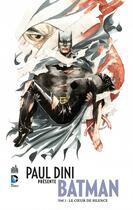 Couverture du livre « Paul Dini présente Batman T.2 ; le coeur de Silence » de Collectif et Paul Dini et Dustin Nguyen aux éditions Urban Comics