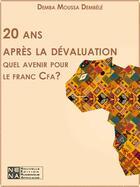 Couverture du livre « 20 ans après la dévaluation : quel avenir pour le franc Cfa? » de Demba Moussa Dembele aux éditions Nouvelles Editions Numeriques Africaines