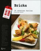 Couverture du livre « Bricks ; 30 recettes faciles » de Caroline Bodin aux éditions Saep
