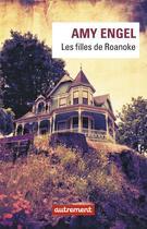 Couverture du livre « Les filles de Roanoke » de Amy Engel aux éditions Autrement