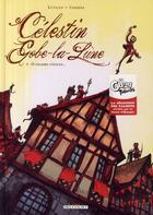 Couverture du livre « Célestin Gobe-la-Lune t.2 ; ô charme citoyen... » de Wilfrid Lupano et Yannick Corboz aux éditions Delcourt