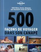 Couverture du livre « 500 façons de voyager dans son canapé » de Rodolphe Bacquet aux éditions Lonely Planet France