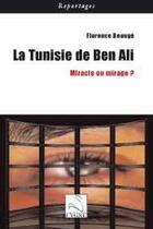 Couverture du livre « La tunisie de Ben Ali ; miracle ou mirage ? » de Florence Beauge aux éditions Editions Du Cygne