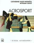 Couverture du livre « Acrosport » de Huot-Moneta/Socie aux éditions Eps