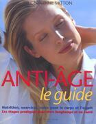 Couverture du livre « Anti-age : le guide » de Geraldine Mitton aux éditions Guy Saint-jean