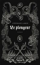 Couverture du livre « Le plongeur » de Stephane Larue aux éditions Le Quartanier