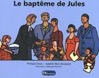 Couverture du livre « Le baptême de Jules (réédition 2007) » de Frederique Monnier et Philippe Gross et Isabelle Bousquet-Marc aux éditions Olivetan