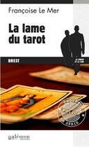 Couverture du livre « La lame du tarot » de Francoise Le Mer aux éditions Palemon