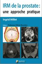 Couverture du livre « IRM de la prostate : une approche pratique » de Ingrid Millet aux éditions Sauramps Medical
