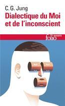 Couverture du livre « Dialectique du moi et de l'inconscient » de Carl Gustav Jung aux éditions Gallimard