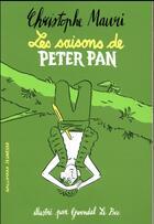 Couverture du livre « Les saisons de Peter Pan » de Gwendal Le Bec et Christophe Mauri aux éditions Gallimard-jeunesse