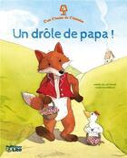 Couverture du livre « C'est l'heure de l'histoire ; un drôle de papa ! » de Agnes De Lestrade et Quentin Greban aux éditions Lito