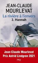Couverture du livre « La rivière à l'envers t.2 ; Hannah » de Jean-Claude Mourlevat aux éditions Pocket Jeunesse
