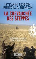 Couverture du livre « La chevauchée des steppes ; 3000 km à cheval à travers l'Asie centrale » de Sylvain Tesson et Priscilla Telmon aux éditions Pocket