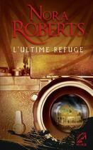 Couverture du livre « L'ultime refuge » de Nora Roberts aux éditions Harlequin