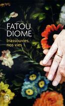 Couverture du livre « Inassouvies, nos vies » de Fatou Diome aux éditions J'ai Lu