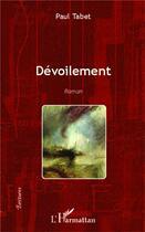 Couverture du livre « Dévoilement » de Paul Tabet aux éditions L'harmattan
