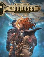 Couverture du livre « U.C.C. Dolores T.1 ; la trace des nouveaux pionniers » de Didier Tarquin et Lyse Tarquin aux éditions Glenat