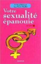 Couverture du livre « Votre sexualité épanouie » de Raoul Relouzat et Jean-Pierre Thiollet aux éditions Anagramme