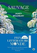 Couverture du livre « Sauvage » de Jamey Bradbury aux éditions Gallmeister