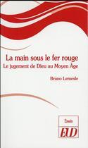 Couverture du livre « Main Sous Le Fer Rouge » de Bruno Lemesle aux éditions Pu De Dijon