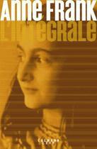 Couverture du livre « Anne Frank ; l'intégrale » de Anne Frank aux éditions Calmann-levy