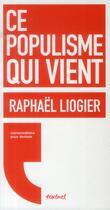 Couverture du livre « Ce populisme qui vient » de Raphael Liogier aux éditions Textuel