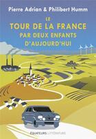 Couverture du livre « Le tour de la France par deux enfants d'aujourd'hui » de Pierre Adrian et Philibert Humm aux éditions Des Equateurs