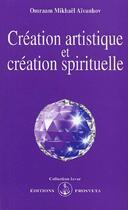 Couverture du livre « Création artistique et création spirituelle » de Omraam Mikhael Aivanhov aux éditions Prosveta