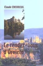 Couverture du livre « Le rendez-vous d'orvieto » de Chevreuil C. aux éditions Jubile