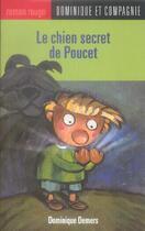 Couverture du livre « Le chien secret de Poucet » de Dominique Demers aux éditions Dominique Et Compagnie