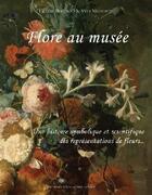 Couverture du livre « Flore au musée ; une histoire symbolique et scientifique des représentations de fleurs » de Yves Mignotte et Liliane Boccacio aux éditions Editions D'un Autre Genre