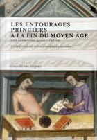 Couverture du livre « Les entourages princiers a la fin du moyen age » de Beauchamp Alexa aux éditions Casa De Velazquez