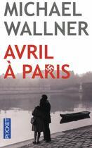 Couverture du livre « Avril à Paris » de Michael Wallner aux éditions Pocket