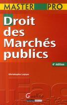 Couverture du livre « Droit des marchés publics (4e édition) » de Christophe Lajoye aux éditions Gualino