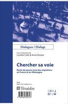 Couverture du livre « Chercher sa voie ; récits de jeunes issus des migrations en France et en Allemagne » de Lucette Colin et Anna Terzian aux éditions Teraedre