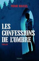 Couverture du livre « Les confessions de l'ombre - Extrait offert » de Pierre Boussel aux éditions Kero